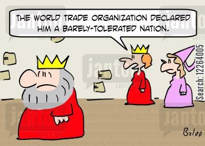nation cartoon humor: 'The World Trade Organization declared him a barely-tolerated nation.'