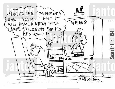 apologists cartoon humor: 'Under the government's new 'action plan' it will immediately hire more apologists for its apologists...'