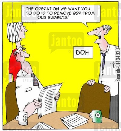 deficit cartoon humor: 'The operation we want you to do is to remove 25 from our budgets.'