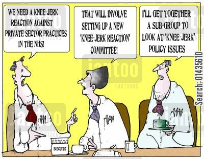 nhs privatisation cartoon humor: 'We need a knee jerk reaction against private sector practices in the NHS!'