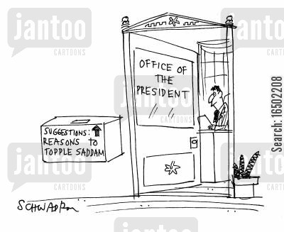 president of the us cartoon humor: Suggestion box in the Whitehouse: 'Reasons to topple Saddam.'