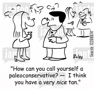 neoconservatives cartoon humor: 'How can you call yourself a paleoconservative? - I think you have a very NICE tan.'