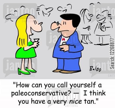 pale cartoon humor: 'How can you call yourself a paleoconservative? - I think you have a very NICE tan.'