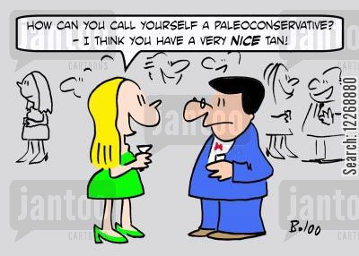 political spectrum cartoon humor: 'How can you call yourself a paleoconservative? - I think you have a very NICE tan.'