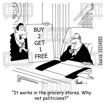 buy one get one free cartoon humor: 'It works in the grocery stores. Why not politicians?'