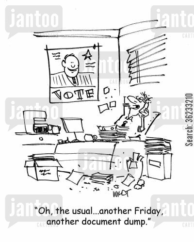 public office cartoon humor: Oh, the usual...another Friday, another document dump.