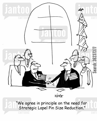 running for office cartoon humor: 'We agree in principle on the need for Strategic Lapel Pin Size Reduction.'