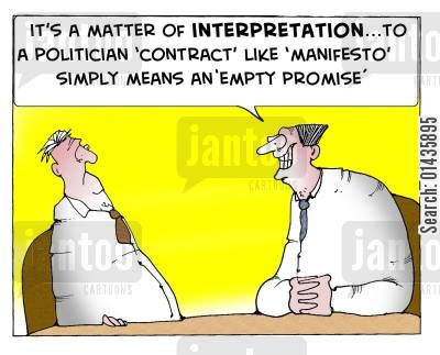 empty promises cartoon humor: 'It's a matter of interpretation...to a politician 'contract' like 'manifesto' simply means an 'empty promise'.'