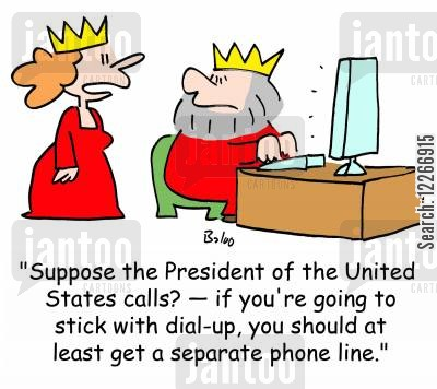 phone lines cartoon humor: 'Suppose the President of the United States calls? -- if you're going to stick with dial-up, you should at least get a separate phone line.'