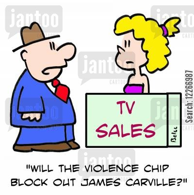 politician commentators cartoon humor: TV SALES, 'Will the violence chip block out James Carville?'