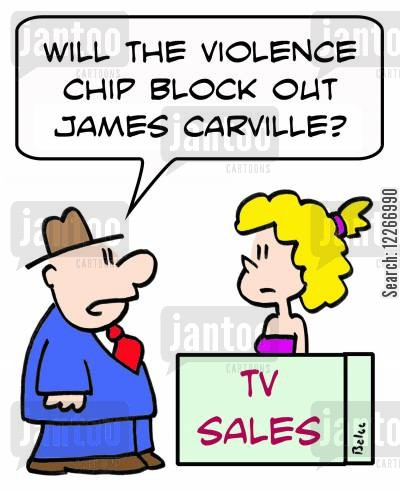pundits cartoon humor: TV SALES, 'Will the violence chip block out James Carville?'