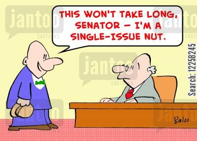 lobbying parliament cartoon humor: 'This won't take long, Senator -- I'm a single-issue nut.'