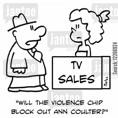 politician commentators cartoon humor: TV SALES, 'Will the violence chip block out Ann Coulter?'