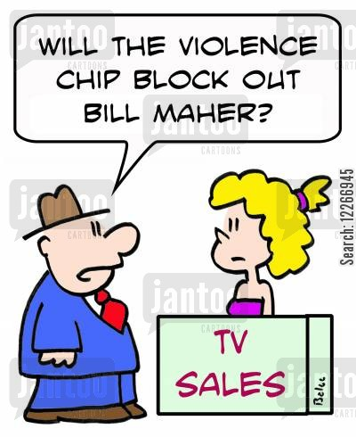 political commentator cartoon humor: TV SALES, 'Will the violence chip block out Bill Maher'