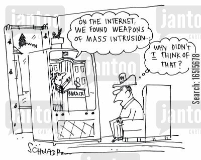 politic cartoon humor: 'On the Internet we found weapons of mass intrusion.'