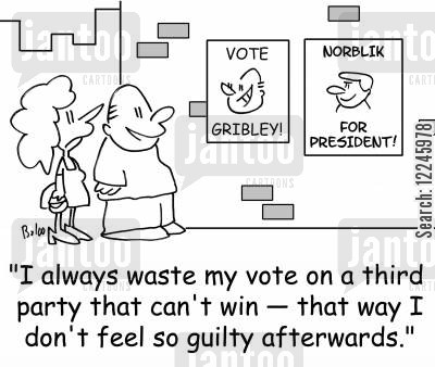 third party cartoon humor: 'I always waste my vote on a third party -- that way I don't feel so guilty afterwards.'