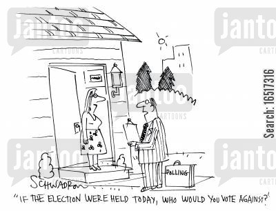 polling cartoon humor: 'If the election were held today, who would you vote against?'