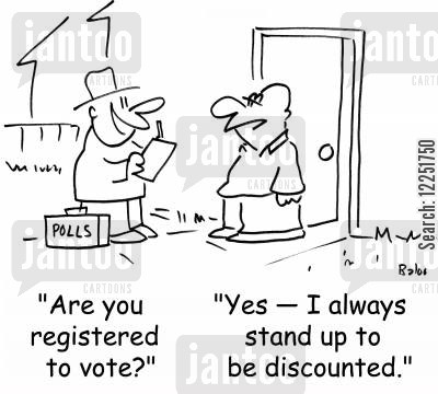 discounted cartoon humor: 'Are you registered to vote?', 'Yes -- I always stand up to be discounted.'