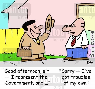 government representative cartoon humor: 'Good afternoon, sir -- I represent the Government, and....', 'Sorry†I've got troubles of my own.'