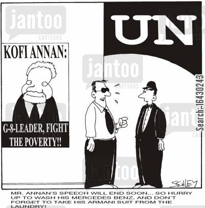kofi annan cartoon humor: 'Mr. Annan's speech will end soon... so hurry up and wash his Mercedes and don't forget to get his Armani suit from the laundry.'