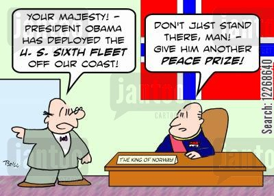 nobel peace prices cartoon humor: THE KING OF NORWAY, 'Your Majesty! - President Obama has deployed the U. S. Sixth Fleet off our coast!'