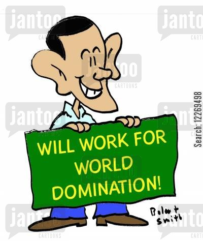 domination cartoon humor: WILL WORK FOR WORLD DOMINATION!