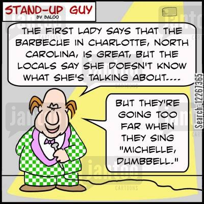 michelle obama cartoon humor: 'The First Lady says that the barbecue in Charlotte, North Carolina, is great, but the locals say she doesn't know what she's talking about.... but they're going too far when they sing 'Michelle Dumbbell.''