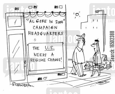 campaign headquarters cartoon humor: 'Al Gore in 2004' Campaign Headquarters: 'The US needs a regime change!'