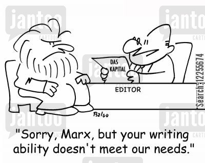 marxism cartoon humor: 'Sorry, Marx, but your writing ability doesn't meet our needs.'