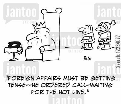 foreign affairs cartoon humor: 'Foreign affairs must be getting tense - he ordered call-waiting for the Hot Line.'