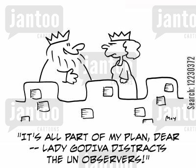 nations cartoon humor: 'It's all part of my plan, dear -- Lady Godiva distracts the UN observers!'