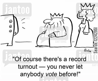 turnout cartoon humor: 'Of course there's a record turnout -- you never let anybody vote before.'