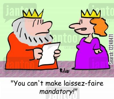 mandatory cartoon humor: 'You can't make laissez-faire mandatory!'