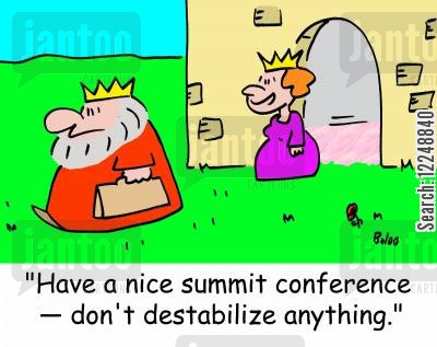 destabilise cartoon humor: 'Have a nice summit conference -- don't destabilize anything.'