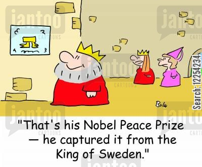 sweden cartoon humor: 'That's his Nobel Peace Prize -- he captured it from the King of Sweden.'