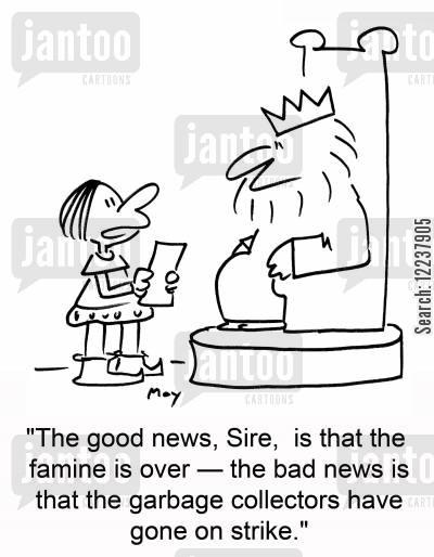 garbage collector cartoon humor: 'The good news, Sire, is that the famine is over...'