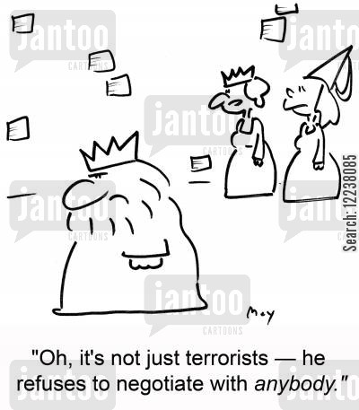 ruled cartoon humor: Oh, it's not just terrorists - he refuses to negotiate with anybody.