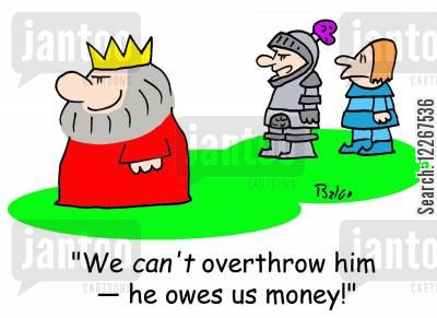 overthrowng cartoon humor: 'We CAN'T overthrow him -- he owes us money.'