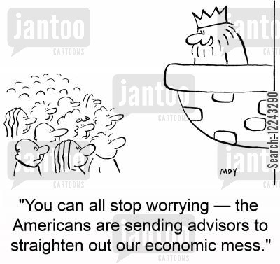 straighten cartoon humor: 'You can all stop worrying -- the Americans are sending advisors, to straighten out our economic mess.'