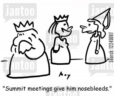 bleeds cartoon humor: 'Summit meetings give him nosebleeds.'
