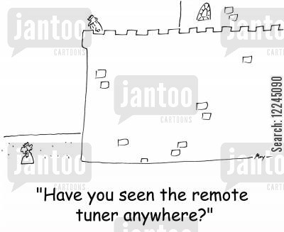 tuners cartoon humor: 'Have you seen the remote tuner anywhere?'
