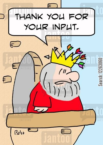 input cartoon humor: 'Thank you for your input.'