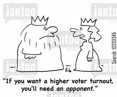 turnout cartoon humor: 'If you want a higher voter turnout, you'll need an opponent.'