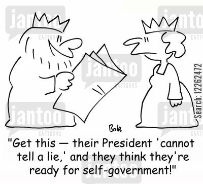 cannot cartoon humor: 'Get this -- their President 'cannot tell a lie,' and they think they're ready for self-government'