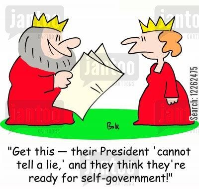 cannot cartoon humor: 'Get this -- their President 'cannot tell a lie,' and they think they're ready for self-government!'
