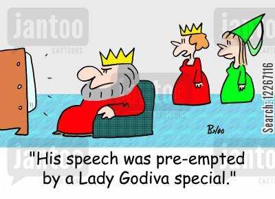 local myths cartoon humor: 'His speech was pre-empted by a Lady Godiva special.'
