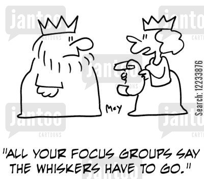 consumer research cartoon humor: 'All your focus groups say the whiskers have to go.'