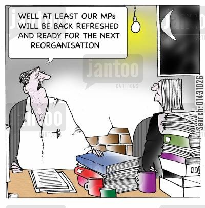 government reorganisation cartoon humor: Well at least our MPs will be back refreshed and ready for the next reorganisation.