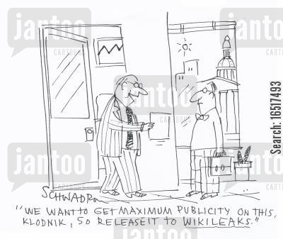 publicity cartoon humor: 'We want to get maximum publicity on this, Klodnik, so release it to Wikileaks.'