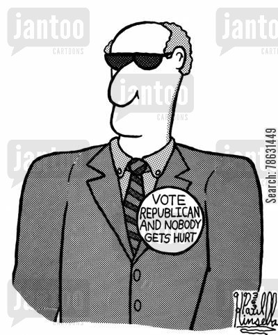 fixed cartoon humor: Vote republican and nobody gets hurt.